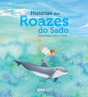 Capa do Livro: Historias dos Roazes do Sado